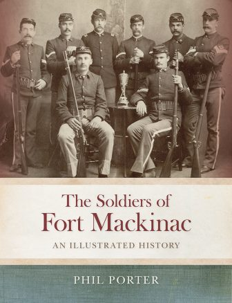 """""""The army was an attractive option for the growing number of immigrants streaming into the country,"""" Phil Porter, director of Mackinac State Historic Parks, writes inthe new book """"The Soldiers of Mackinac Island, An Illustrated History."""""""