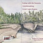 "Cover of cookbook ""Eating with the Seasons, Anishinaabeg, Great Lakes Region"""
