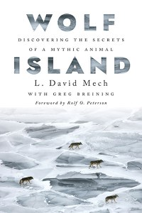 Cover Photo of Wolf Island by L. David Mech (with Greg Breining and Rolf O. Peterson)